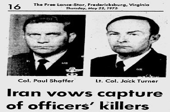 Col. Jack Turner and Col. Paul Shaffer, victims of Mujaheddin-e-Khalq terror campaign/